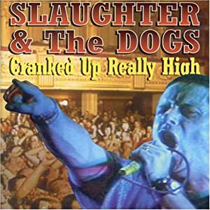 Slaughter & The Dogs: Cranked Up Really High [Import]