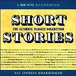 Short Stories: The Ultimate Classic Collection   Edgar Allan Poe,Nathaniel Hawthorne,Arthur Conan Doyle, more