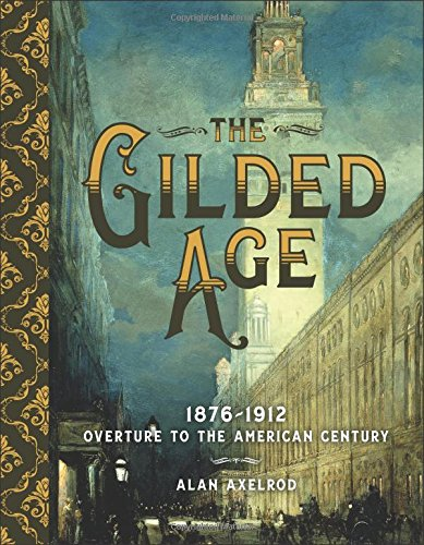 The Gilded Age: 1876–1912: Overture to the American Century Sterling Bridge