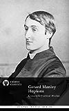 Delphi Complete Works of Gerard Manley Hopkins (Illustrated) (Delphi Poets Series Book 31)