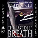 The Last Deep Breath Audiobook by Tom Piccirilli Narrated by Arnie Mazer