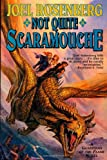 Not Quite Scaramouche: A Guardians of the Flame Novel