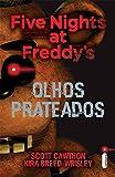 Five Nights at Freddy's. Olhos Prateados: (Série Five nights at Freddy's vol. 1)