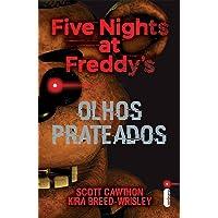 Olhos prateados: (Série Five nights at Freddy's vol. 1)