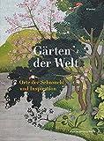 Gärten der Welt: Orte der Sehnsucht und Inspiration