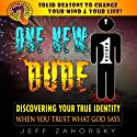 One New Dude: True Identity & Christianity Today with Right Believing: Jesus Calling You Child: Holy Bible Insights Collection, Book 2 Audiobook by Jeff Zahorsky Narrated by Victor J. LaMie