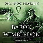 The Baron of Wimbledon | Orlando Pearson