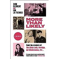 More Than Likely: A Memoir