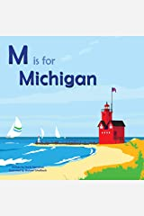 M is for Michigan (Alphabet Places) Hardcover