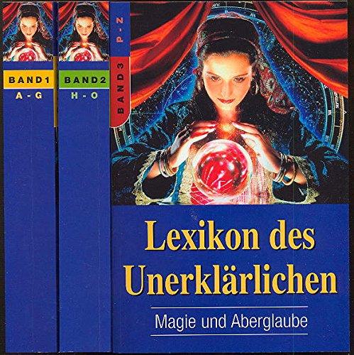 Lexikon des Unerklärlichen - Magie und Aberglaube