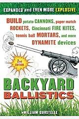 Backyard Ballistics: Build Potato Cannons, Paper Match Rockets, Cincinnati Fire Kites, Tennis Ball Mortars, and More Dynamite Devices Paperback