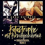 Katastrophe mit Kirschgeschmack (Grover Beach Team 3) | Anna Katmore