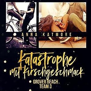 Katastrophe mit Kirschgeschmack (Grover Beach Team 3) Hörbuch