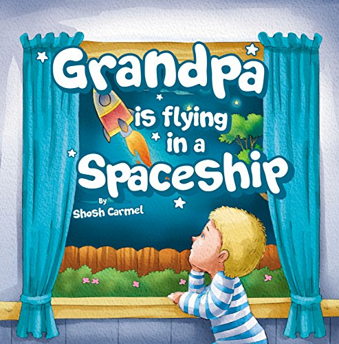 "Children's books: ""Grandpa is flying in a Spaceship"" Social skills kids book: Dealing with a Death, Helping deal with grief, values, Bedtime story (Beginner ... (preschool beginner"