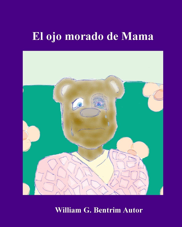 El ojo morado de Mama: Lidiando con la violencia doméstica (Spanish Edition) pdf