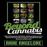 Beyond Cannabis: Halt Autoimmune, Metabolic and Neurodegenerative Disease with Common Terpenes, Polyphenols and Dietary Cannabinoids | Anne Angelone