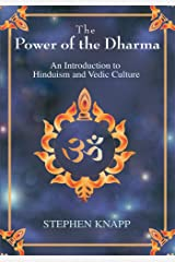 The Power of the Dharma: An Introduction to Hinduism and Vedic Culture Kindle Edition