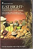 img - for Eat Right-To Stay Healthy and Enjoy Life More: How Simple Diet Changes Can Prevent Many Common Diseases by Denis Parsons Burkitt (1980-01-01) book / textbook / text book