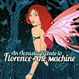 An Acoustic Tribute to Florence & the Machine