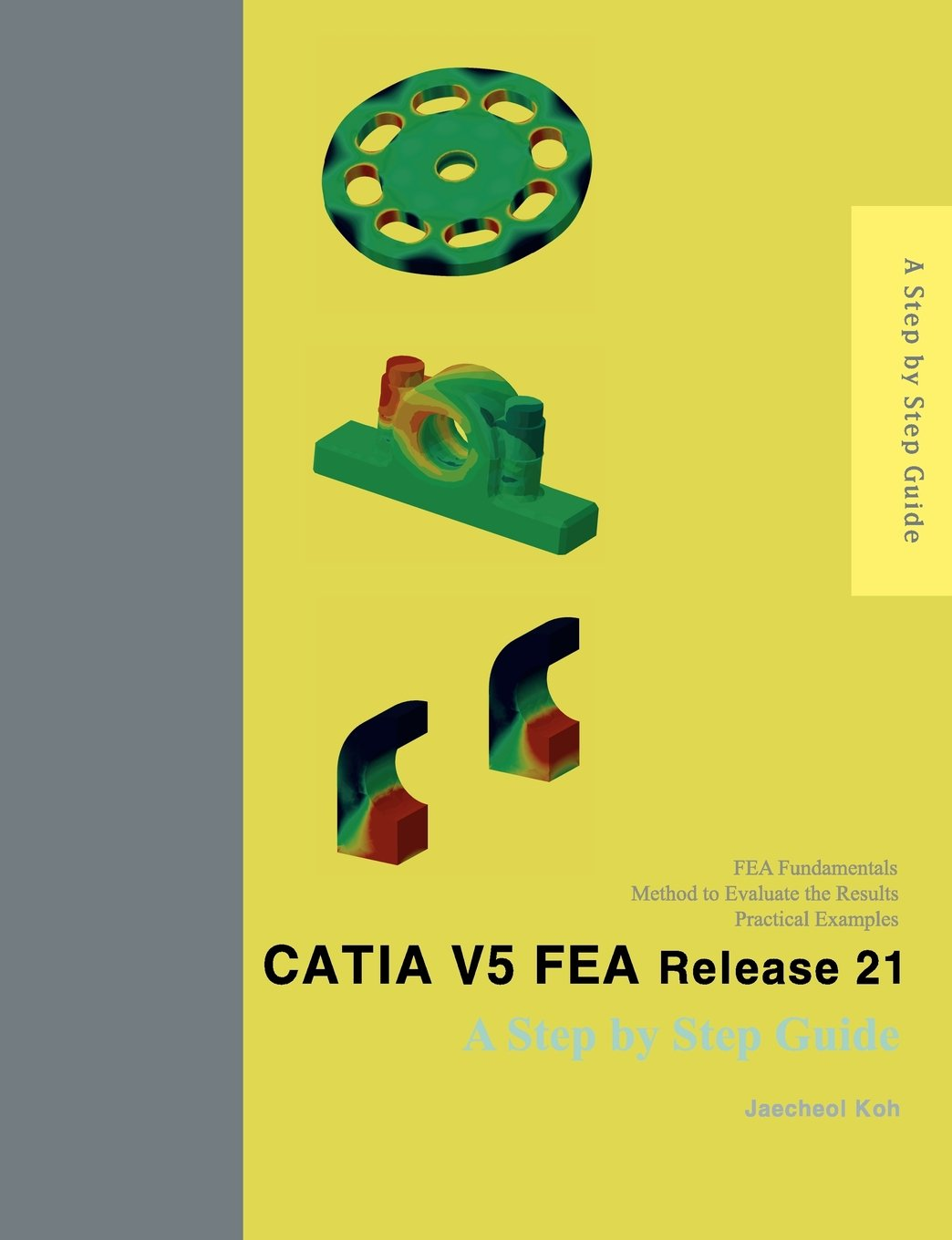 CATIA V5 FEA Release 21: A Step by Step Guide Text fb2 book