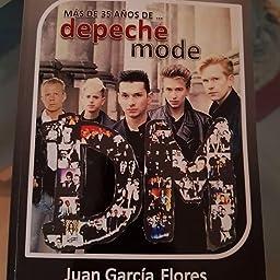 Más de 35 años de... Depeche Mode: Amazon.es: García Flores, Juan: Libros