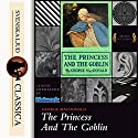 The Princess and the Goblin Audiobook by George MacDonald Narrated by Lizzie Driver