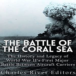 The Battle of the Coral Sea Audiobook