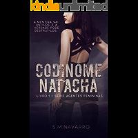 Codinome Natacha (Agentes femininas Livro 1)