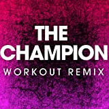 work champion - The Champion (Extended Workout Remix)