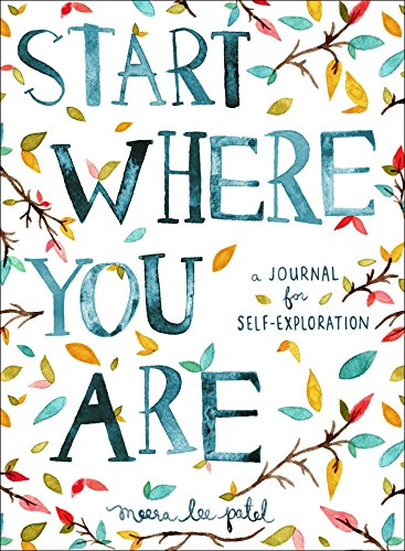 Start Where You Are: A Journal for Self-Exploration (Questions To Ask Your Best Friend About Yourself)