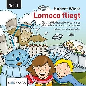 Lomoco fliegt (Die galaktischen Abenteuer eines himmelblauen Haushaltsroboters 1) Hörbuch