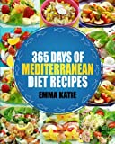 Mediterranean: 365 Days of Mediterranean Diet Recipes (Mediterranean Diet Cookbook, Mediterranean Diet For Beginners, Mediterranean Cookbook, Mediterranean Slow cooker Cookbook, Mediterranean)