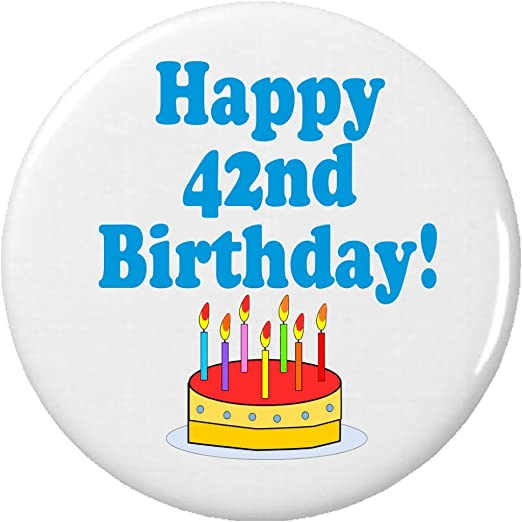 Amazoncom Happy 42nd Birthday Pinback Button Pin Celebrate Party