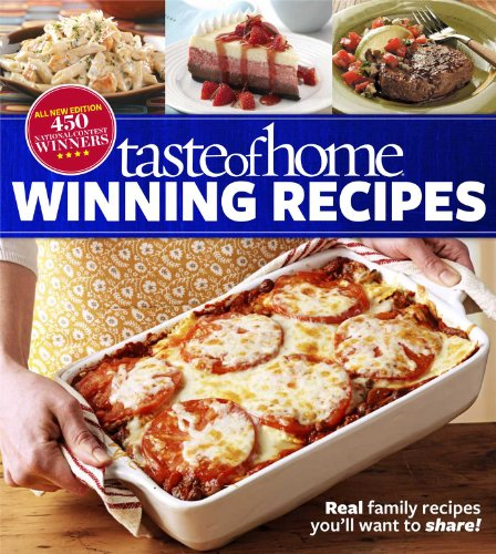 Contest Cookbook (Taste of Home Winning Recipes, All-New Edition: Real family recipes you'll want to share! New 417 National Contest Winners)