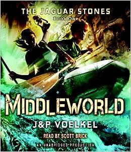 The Jaguar Stones, Book One: Middleworld by J&P Voelkel (2010-04-27)