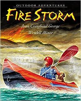 Fire Storm: Jean Craighead George, Wendell Minor
