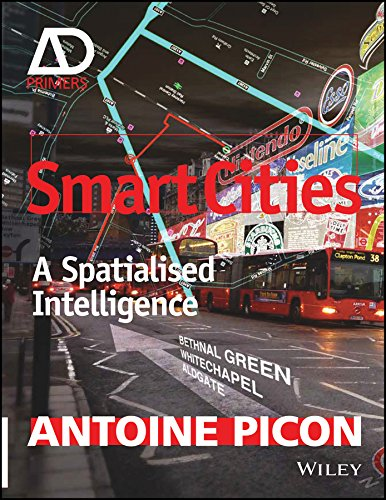 (Smart Cities: A Spatialised Intelligence (Architectural Design Primer))