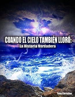 Cuando Cielo Tambi%C3%A9n Llor%C3%B3 Verdadera ebook product image