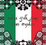 Italian Folk Songs Canti Popolari