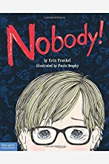 Nobody!: A Story About Overcoming Bullying in Schools by Frankel, Erin(April 28, 2015) Paperback Paperback