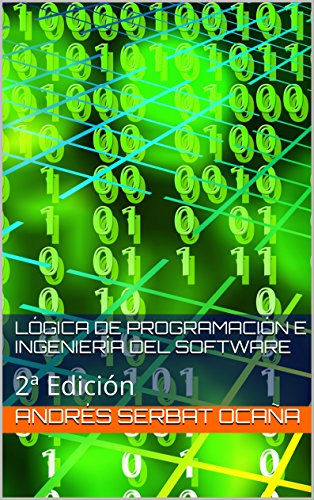Lógica de Programación e Ingeniería del Software: 2ª Edición (Spanish Edition) - Ingenieria Del Software