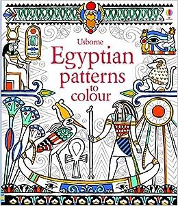 egyptian patterns to colour usborne colouring books amazoncouk struan reid lawrie taylor 9781409532910 books - Usborne Coloring Books