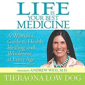 Life Is Your Best Medicine Audiobook