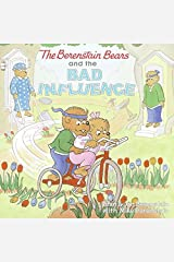 The Berenstain Bears and the Bad Influence Paperback