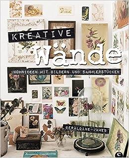Creative Wohnideen kreative wände amazon de geraldine kirsten sonntag bücher