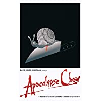 Apocalypse Chow: A Remix of Joseph Conrad's Heart of Darkness