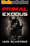 PRIMAL Exodus (A PRIMAL Action Thriller Book 10) (The PRIMAL Series)
