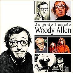 Un Genio Llamado Woody Allen [A Genius Named Woody Allen]