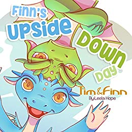 Tim and Finn The Dragon Twins-Finn's Upside-Down Day (early readers,short stories for kids Book 2) by [Hope, Leela]