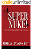 """Super Nuke!: A Memoir About Life as a Nuclear Submariner and the Contributions of a """"Super Nuke"""" -  the USS RAY (SSN653) Toward Winning the Cold War"""